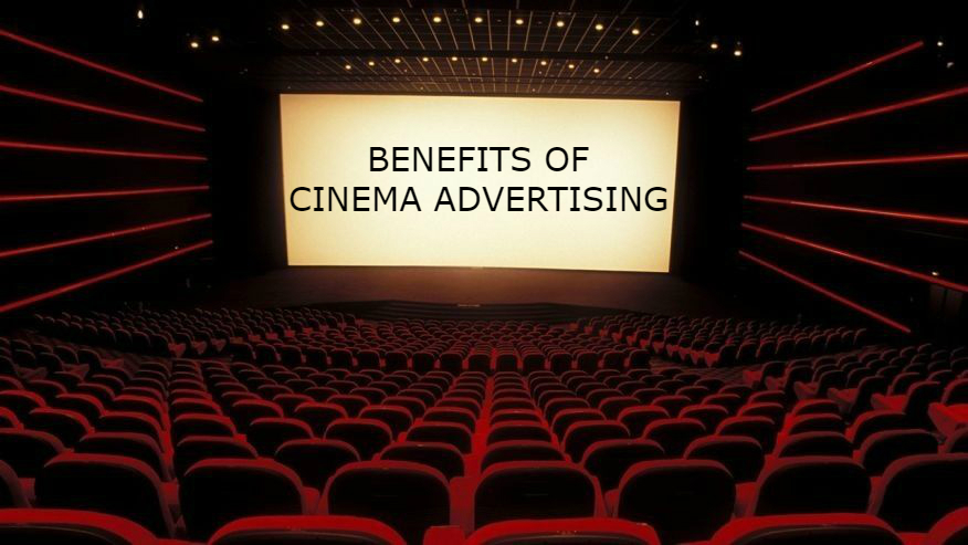 Benefits of Cinema Advertising
